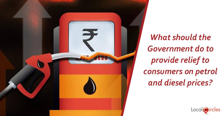 What should the Government do to provide immediate relief to consumers on petrol and diesel prices? <br/>At current prices, excise duty levied is approximately 19 rupees on petrol and 10 rupees on diesel. Every one rupee of excise duty cut means loss of Rupees 13,000 crores to the exchequer