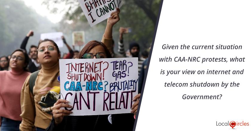 Given the current situation of CAA-NRC protests, what is your view on internet and telecom shutdown by the Government?
