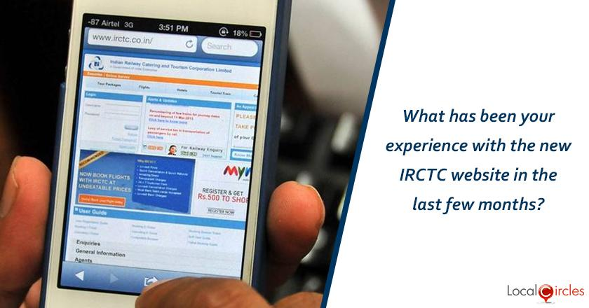 What has been your experience with the new IRCTC website in the last few months?