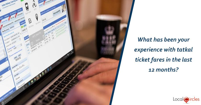 What has been your experience with tatkal ticket fares in the last 12 months?