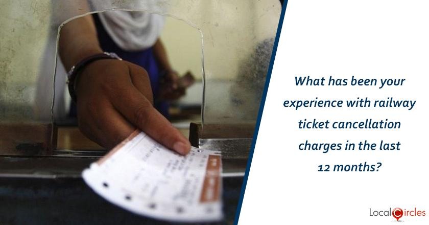 What has been your experience with railway ticket cancellation charges in the last 12 months?