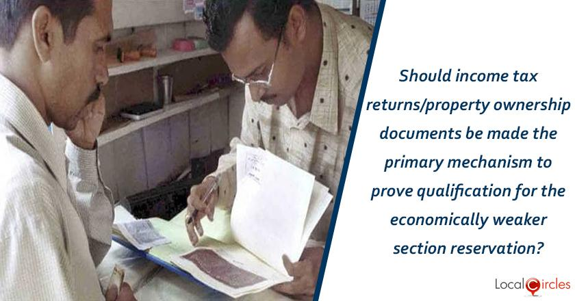 Should income tax returns/property ownership documents be made the primary mechanism to prove qualification for the economically weaker section reservation?