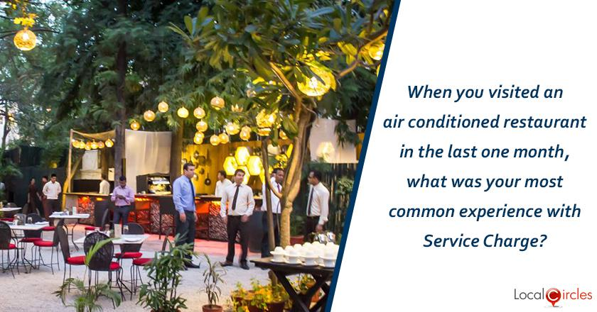 When you visited an air conditioned restaurant in the last one month, what was your most common experience with Service Charge?