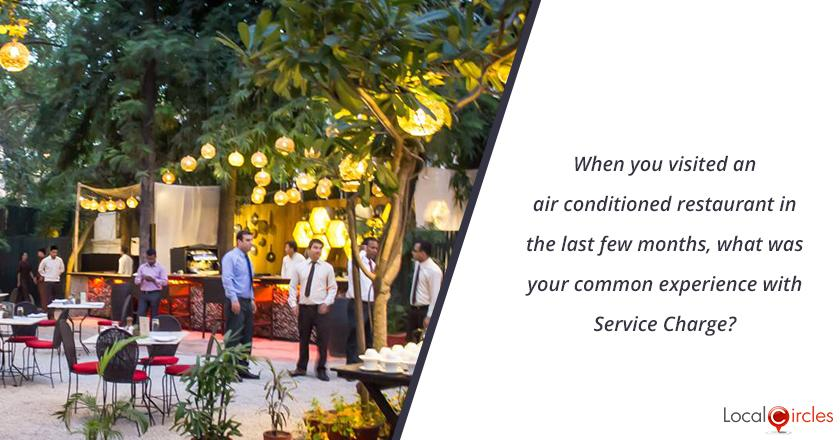When you visited an air conditioned restaurant in the last few months, what was your common experience with Service Charge?