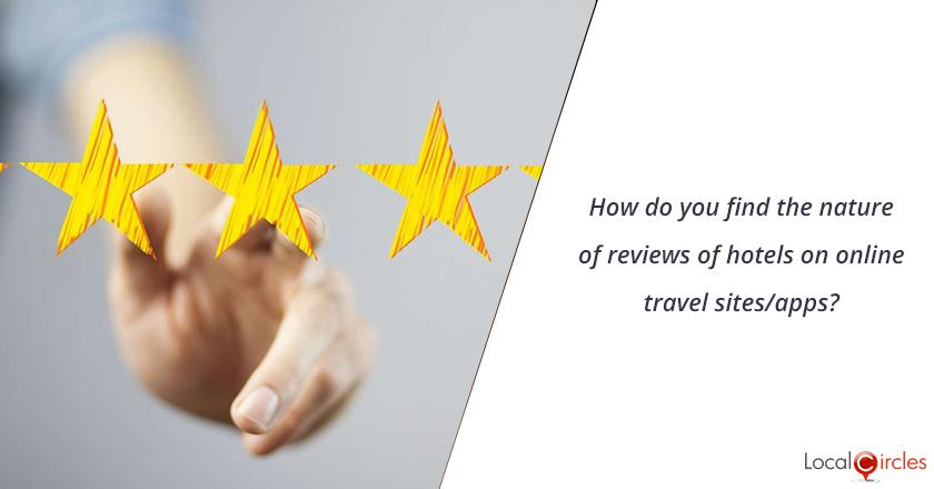 How do you find the nature of reviews of hotels on online travel sites/apps?