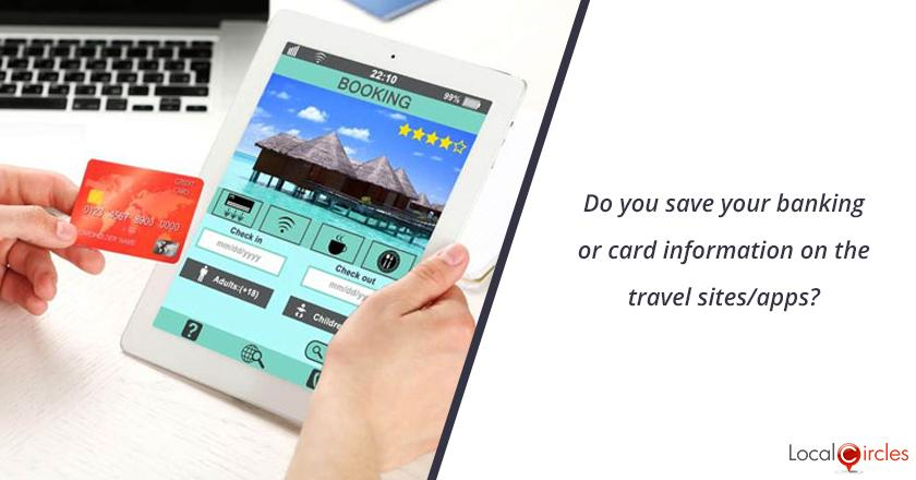 Do you save your banking or card information on the travel sites/apps?