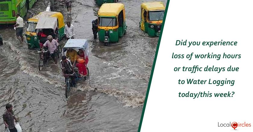 Did you experience loss of working hours or traffic delays due to Water Logging today/this week?