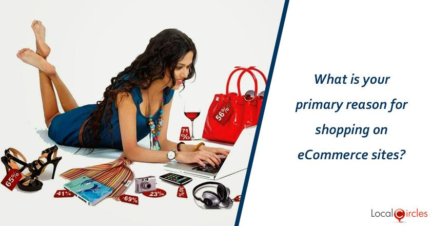 Making eCommerce work better for consumers: What is your primary reason for shopping on eCommerce sites/apps?