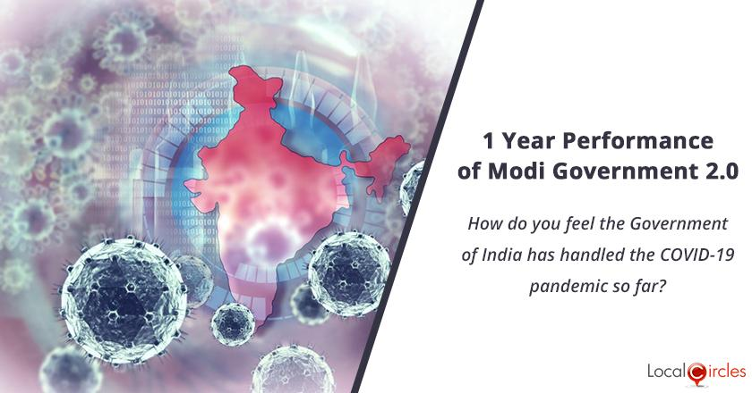 1 Year Performance of Modi Government 2.0: How do you feel the Government of India has handled the COVID-19 pandemic so far?