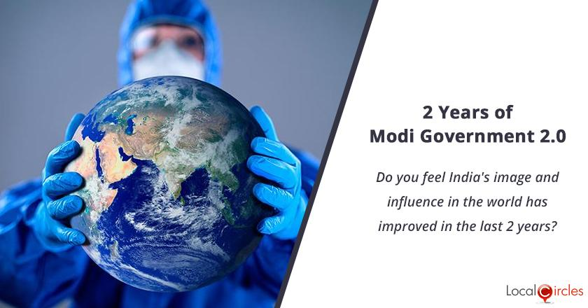 2 years of Modi Government 2.0: Do you feel India's image and influence in the world has improved in the last 2 years?