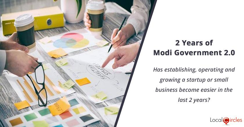 2 years of Modi Government 2.0: Has establishing, operating and growing a startup or small business become easier in the last 2 years?