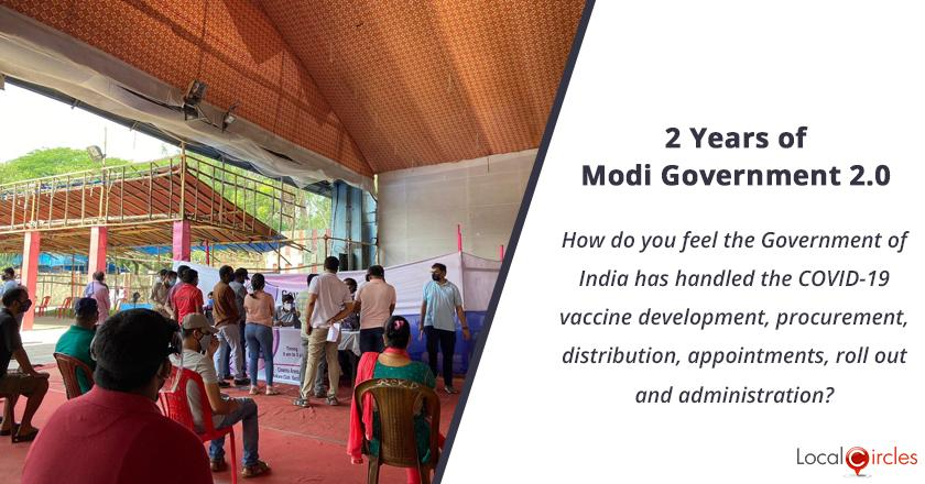 2 years of Modi Government 2.0: How do you feel the Government of India has handled the COVID-19 vaccine development, procurement, distribution, appointments, roll out and administration?
