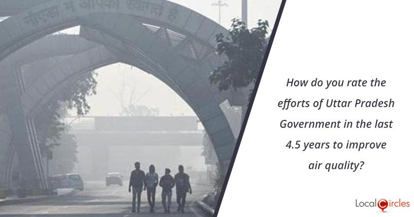 How do you rate the efforts of Uttar Pradesh Government in the last 4.5 years to improve air quality?