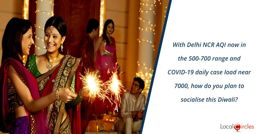 With Delhi NCR AQI now in the 500-700 range and COVID-19 daily case load near 7000, how do you plan to socialise this Diwali?