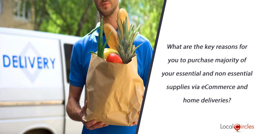What are the key reasons for you to purchase majority of your essential and non essential supplies via eCommerce and home deliveries?