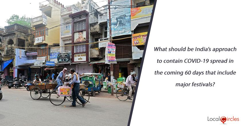 What should be India's approach to contain COVID-19 spread in the coming 60 days that include major festivals?