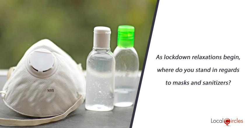 As lockdown relaxations begin, where do you stand in regards to masks and sanitizers?