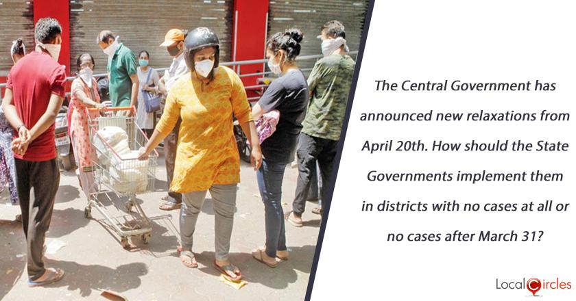 The Central Government has announced new relaxations from April 20th. How should the State Governments implement them in districts with no cases at all or no cases after March 31?