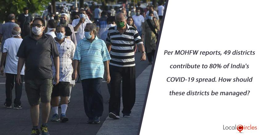 Per MOHFW reports, 49 districts contribute to 80% of India's COVID-19 spread. How should these districts be managed?