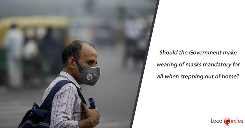 Should the Government make wearing of masks mandatory for all when stepping out of home?