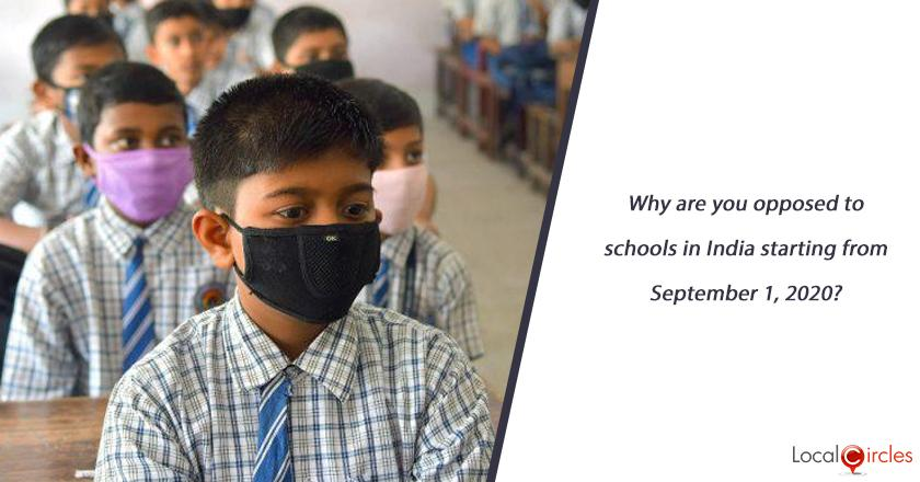 Why are you opposed to schools in India starting from September 1, 2020?