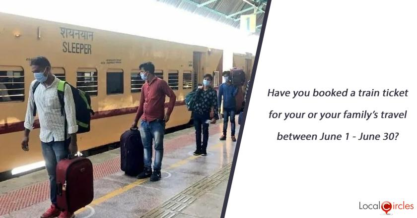 Have you booked a train ticket for your or your family's travel between June 1 - June 30?