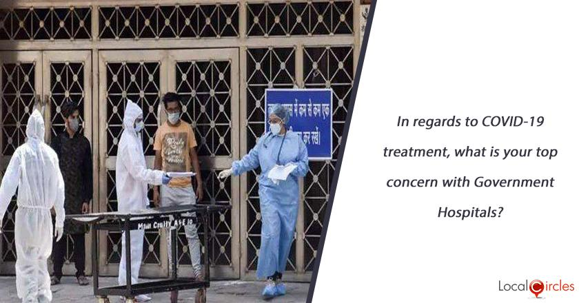 In regards to COVID-19 treatment, what is your top concern with Government Hospitals?