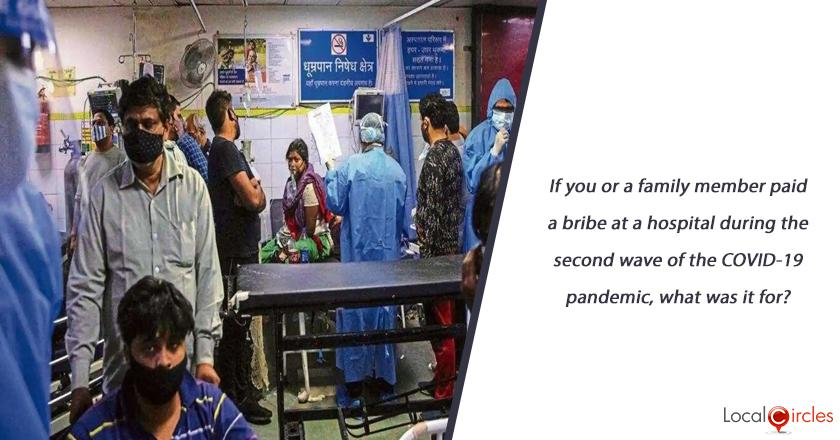 If you or a family member paid a bribe at a hospital during the second wave of the COVID-19 pandemic, what was it for?