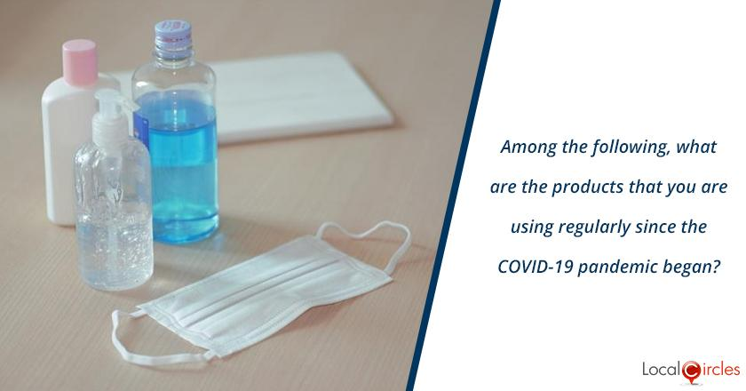 Among the following, what are the products that you are using regularly since the COVID-19 pandemic began?