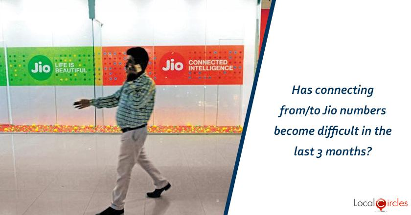 What have you experienced in last 3 months with Jio mobile connections in regards to call connect and drop?