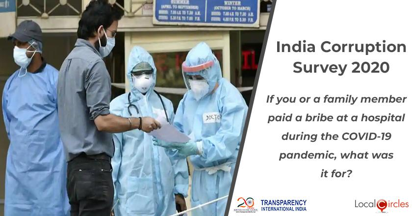 India Corruption Survey 2020: If you or a family member paid a bribe at a hospital during the COVID-19 pandemic, what was it for?