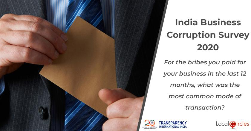 India Business Corruption Survey 2020: For the bribes you paid for your business in the last 12 months, what was the most common mode of transaction?