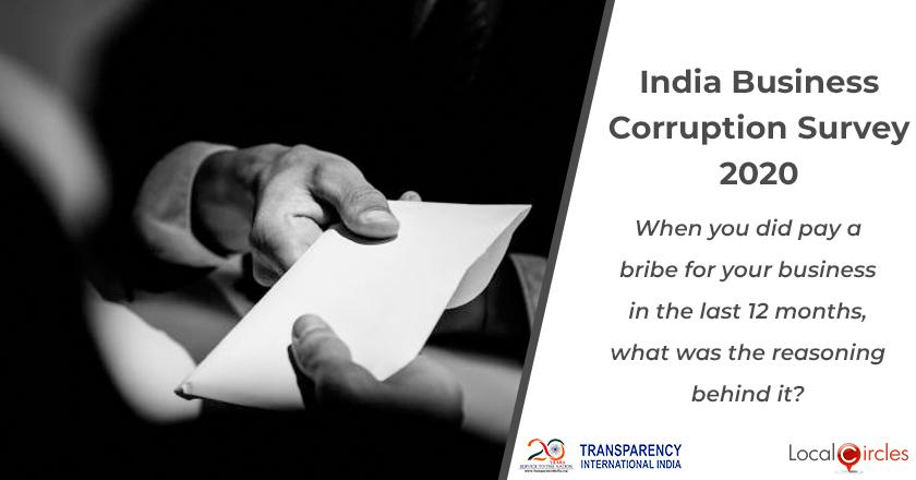 India Business Corruption Survey 2020: When you did pay a bribe for your business in the last 12 months, what was the reasoning behind it?