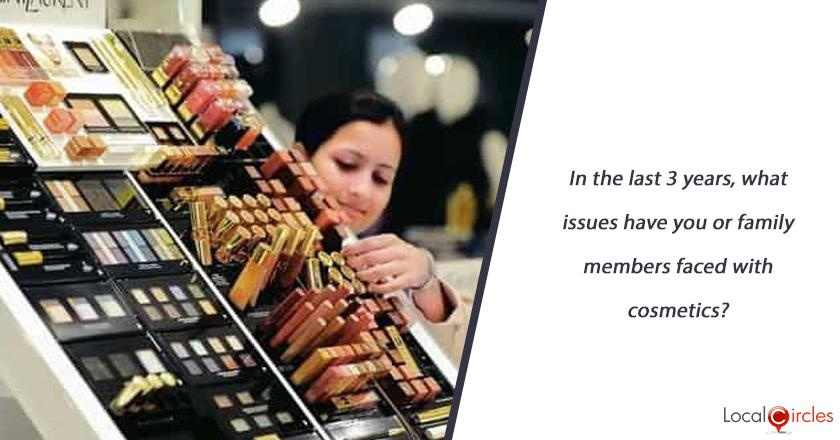 In the last 3 years, what issues have you or family members faced with cosmetics?