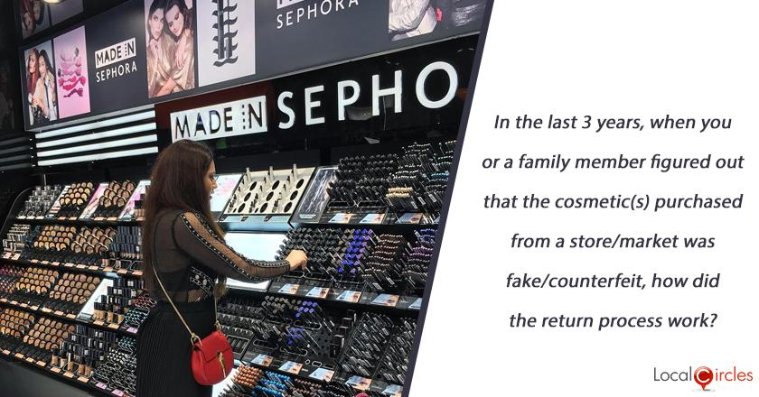 In the last 3 years, when you or a family member figured out that the cosmetic(s) purchased from a store/market was fake/counterfeit, how did the return process work?