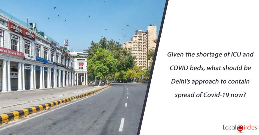 Given the shortage of ICU and COVID beds, what should be Delhi's approach to contain spread of Covid-19 now?
