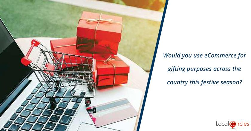Boosting MSMEs amidst COVID-19 pandemic via festive spending: Would you use eCommerce for gifting purposes across the country this festive season?