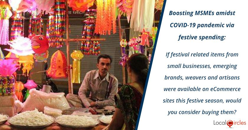 Boosting MSMEs amidst COVID-19 pandemic via festive spending: If festival related items from small businesses, emerging brands, weavers and artisans were available on eCommerce sites this festive season, would you consider buying them?