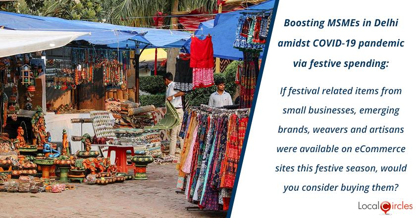 Boosting MSMEs in Delhi amidst COVID-19 pandemic via festive spending: If festival related items from small businesses, emerging brands, weavers and artisans were available on eCommerce sites this festive season, would you consider buying them?