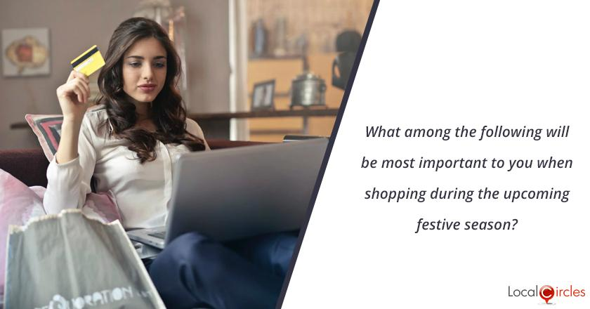 What among the following will be most important to you when shopping during the upcoming festive season?
