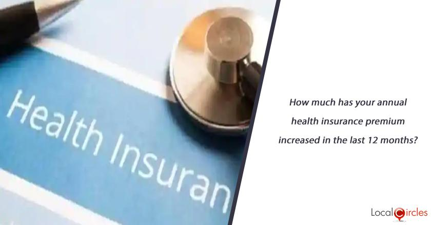 How much has your annual health insurance premium increased in the last 12 months?