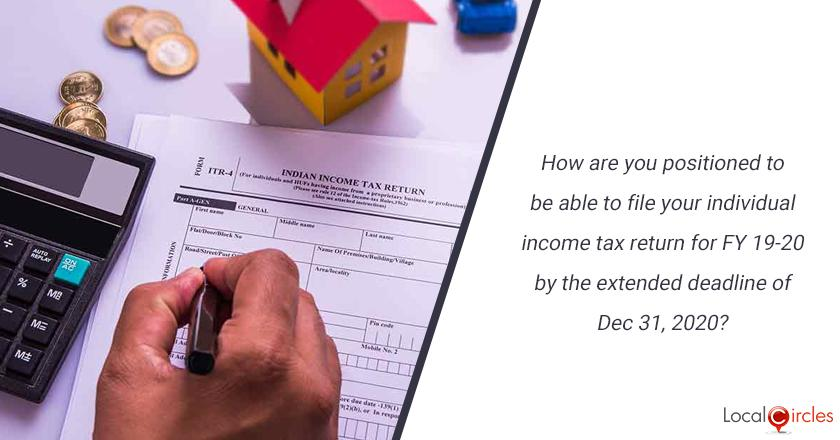 How are you positioned to be able to file your individual income tax return for FY 19-20 by the extended deadline of Dec 31, 2020?