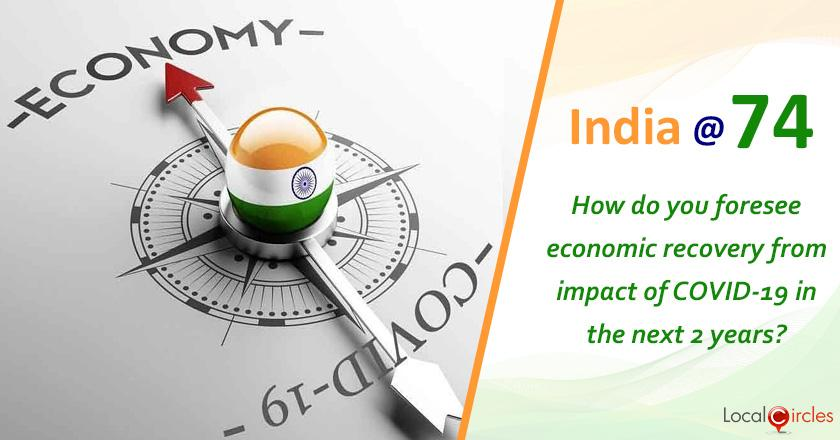 India @ 74: How do you foresee economic recovery from impact of COVID-19 in the next 2 years?