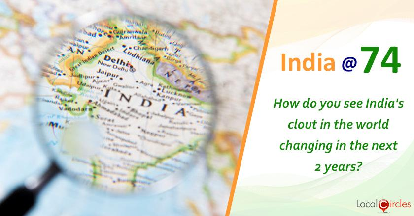 India @ 74: How do you see India's clout in the world changing in the next 2 years?