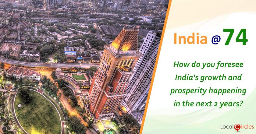 India @ 74: How do you foresee India's growth and prosperity happening in the next 2 years?
