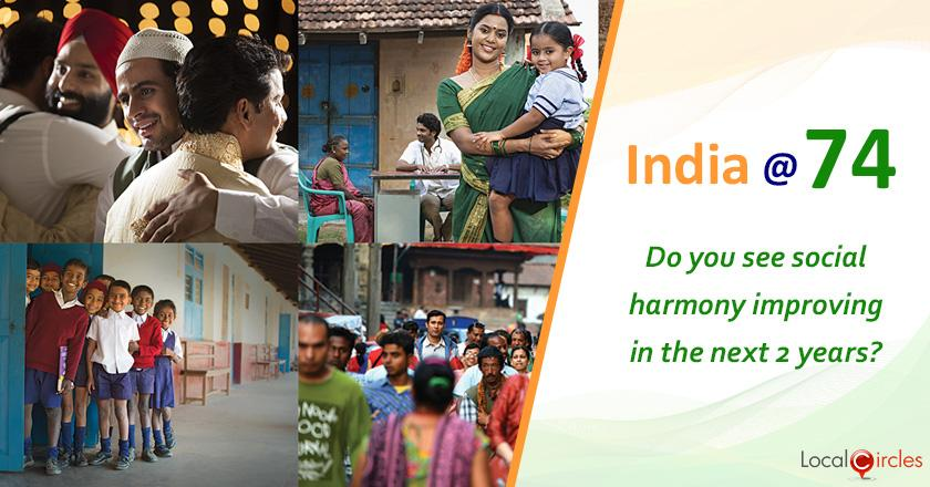 India @ 74: How do you see India's social stability (ability of citizens of different caste and religion to live with each other in harmony and peace) changing in the next 2 years?