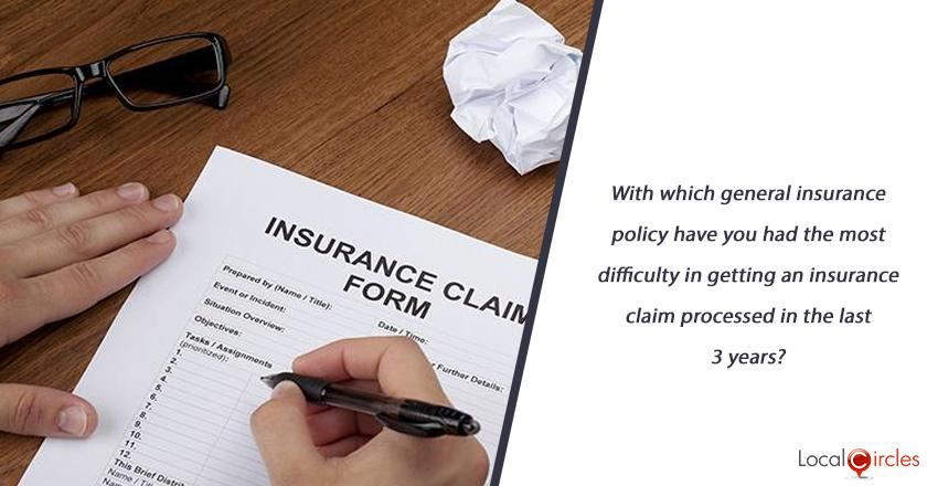 With which general insurance policy have you had the most difficulty in getting an insurance claim processed in the last 3 years?