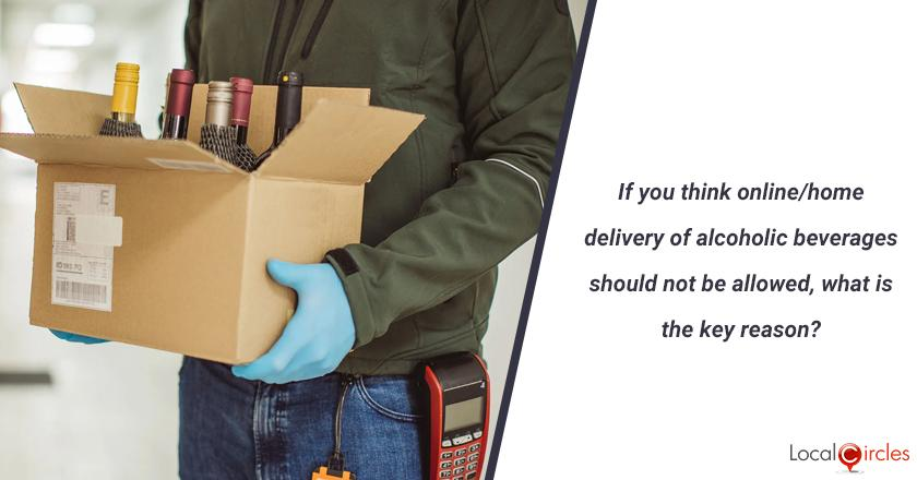 If you think online/home delivery of alcoholic beverages should not be allowed, what is the key reason?