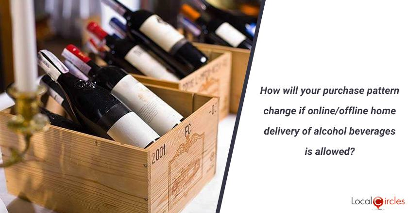 How will your purchase pattern change if online/offline home delivery of alcohol beverages is allowed?