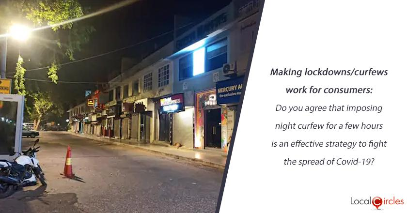 Making lockdowns/curfews work for consumers: Do you agree that imposing night curfew for a few hours is an effective strategy to fight the spread of Covid-19?
